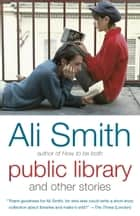 Public Library and Other Stories ebook by Ali Smith