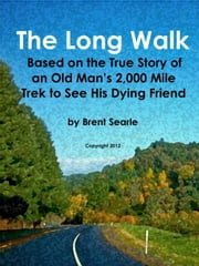 The Long Walk ebook by Brent Searle
