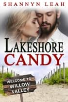 Lakeshore Candy - The McAdams Sisters: A Small-Town Romance, #4 eBook by Shannyn Leah