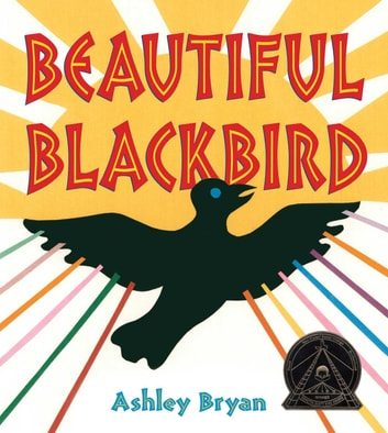Beautiful Blackbird ebook by Ashley Bryan