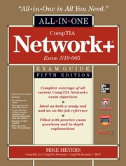 CompTIA Network+ All-In-One Exam Guide, 5th Edition (Exam N10-005) ebook by Mike Meyers