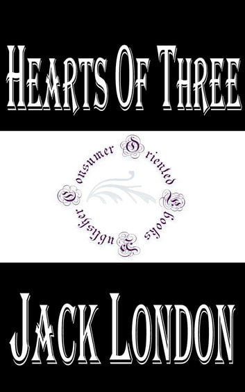 Hearts of Three ebook by Jack London