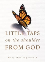 Little Taps on the Shoulder from God ebook by Mary Hollingsworth