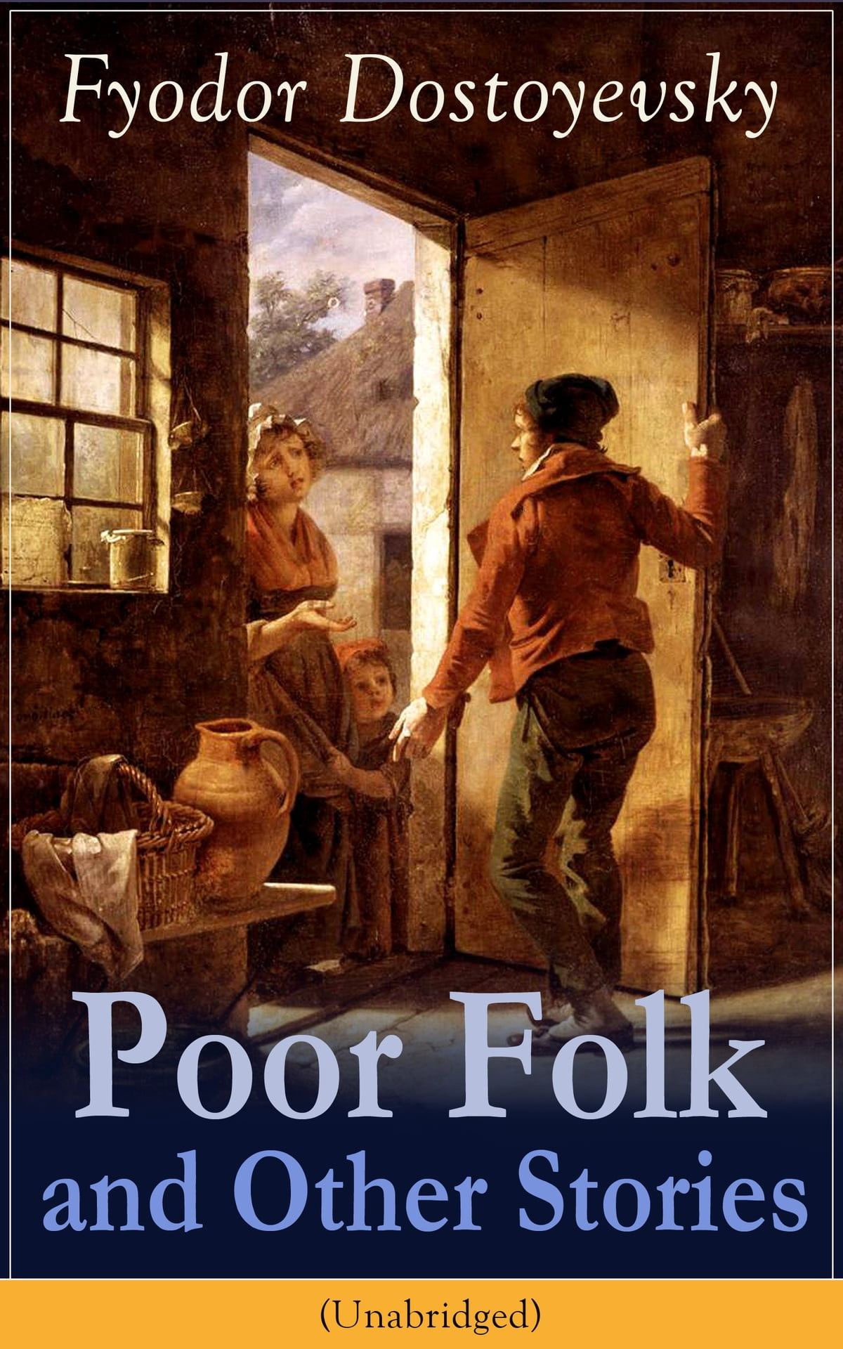 Poor Folk And Other Stories Unabridged The Landlady Mr Prokhartchin Polzunkov The Honest Thief By One Of The Greatest Russian Writers Author Of Crime And Punishment The Brothers Karamazov The Idiot