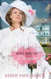 More Than She Dreamt - Rose Arbor Brides, #1 ebook by Sandy Faye Mauck