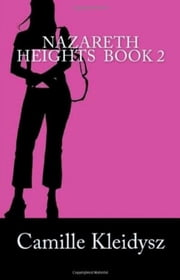 Nazareth Heights Book 2: The Adventures of Adrianna Williamson ebook by Camille Kleidysz