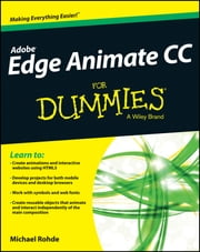 Adobe Edge Animate CC For Dummies ebook by Michael Rohde