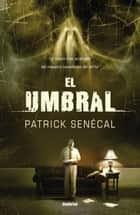 El umbral ebook by Patrick Senécal