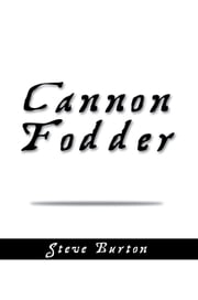 Cannon Fodder ebook by Steve Burton