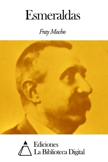 Esmeraldas ebook by Fray Mocho