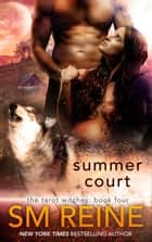 Summer Court - Tarot Witches, #4 ebook by SM Reine