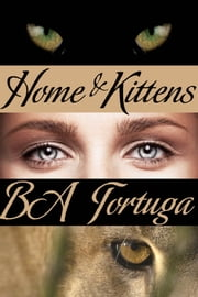 Home and Kittens ebook by BA Tortuga