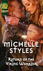 Return of the Viking Warrior (Mills & Boon Historical) ebook by Michelle Styles