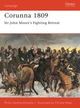 Corunna 1809 - Sir John Moore?s Fighting Retreat ebook by Philip Haythornthwaite