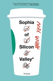 Sophia of Silicon Valley ebook by Anna Yen