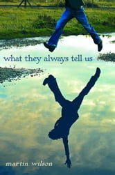 What They Always Tell Us ebook by Martin Wilson