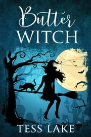 Butter Witch (Torrent Witches Cozy Mysteries #1)