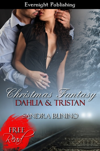 Christmas Fantasy: Dahlia & Tristan ebook by Sandra Bunino