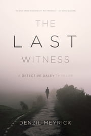 The Last Witness: A Detective Daley Thriller ebook by Denzil Meyrick