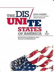 The Dis Unite States Of America ebook by Julio Camino