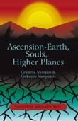 Ascension-Earth, Souls, Higher Planes