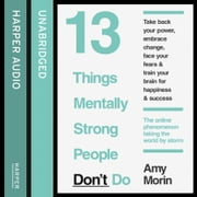 13 Things Mentally Strong People Don't Do audiobook by Amy Morin