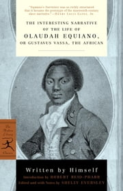 The Interesting Narrative of the Life of Olaudah Equiano - or, Gustavus Vassa, the African ebook by Olaudah Equiano,Shelly Eversley,Robert Reid-Pharr