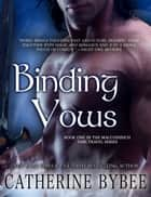 Binding Vows ebook by Catherine Bybee