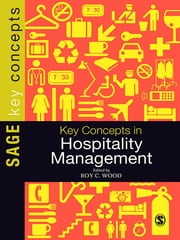 Key Concepts in Hospitality Management ebook by Professor Roy C Wood