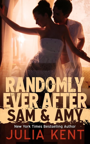 Randomly Ever After (Sam and Amy) - Random Series, #6 ebook by Julia Kent