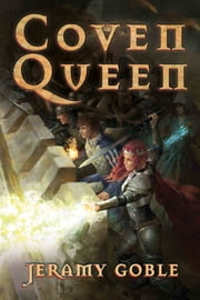 Coven Queen ebook by Jeramy Goble