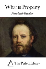 What is Property ebook by Pierre-Joseph Proudhon