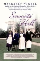 Servants' Hall - A Real Life Upstairs, Downstairs Romance 電子書 by Margaret Powell