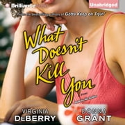 What Doesn't Kill You audiobook by Virginia DeBerry, Donna Grant