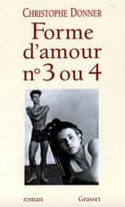 Forme d'amour 3 ou 4 ebook by