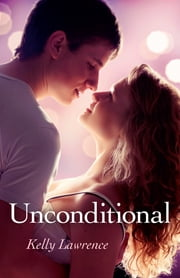 Unconditional ebook by Kelly Lawrence