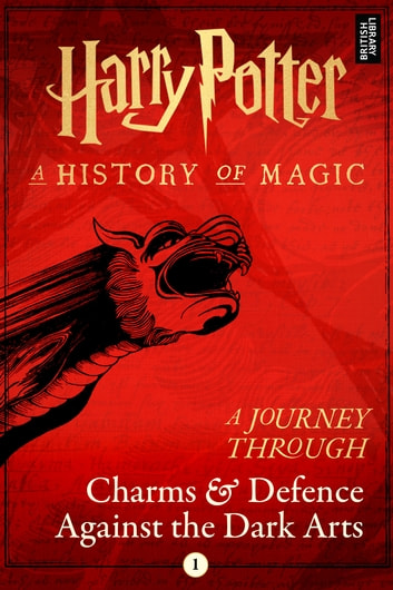 A Journey Through Charms and Defence Against the Dark Arts ebook by Pottermore Publishing