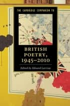 The Cambridge Companion to British Poetry, 1945–2010 ebook by Edward Larrissy