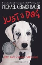 Just a Dog ebook by Gerard Michael Bauer