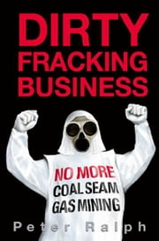 Dirty Fracking Business ebook by Peter Ralph