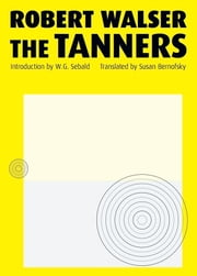 The Tanners ebook by Robert Walser,Susan Bernofsky,W. G. Sebald
