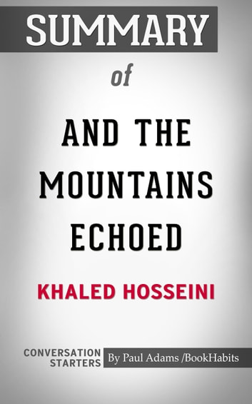 Summary Of And The Mountains Echoed A Novel By Khaled Hosseini
