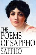 The Poems of Sappho - An Interpretative Rendition into English ebook by Sappho, John Myers O'Hara