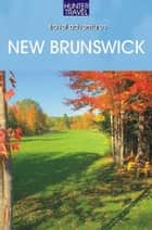 New Brunswick Adventure Guide ebook by Stillman  Rogers