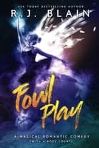 Fowl Play - A Magical Romantic Comedy (with a body count) ebook by RJ Blain
