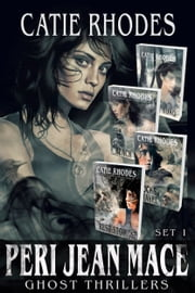 The Peri Jean Mace Ghost Thrillers, Books 1-4: Forever Road, Black Opal, Rocks & Gravel, and Rest Stop ebook by Catie Rhodes