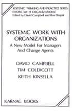 Systemic Work with Organizations - A New Model for Managers and Change Agents ebook by David Campbell, Tim Coldicott, Keith Kinsella