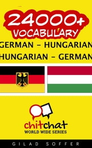 24000+ Vocabulary German - Hungarian ebook by Kobo.Web.Store.Products.Fields.ContributorFieldViewModel