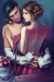 Incubus Chocolatier Retribution ebook by KuroKoneko Kamen