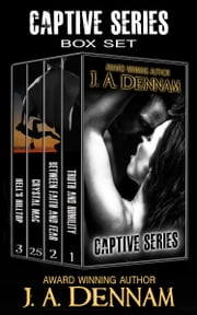 Boxed Set: Captive Series ebook by J A Dennam